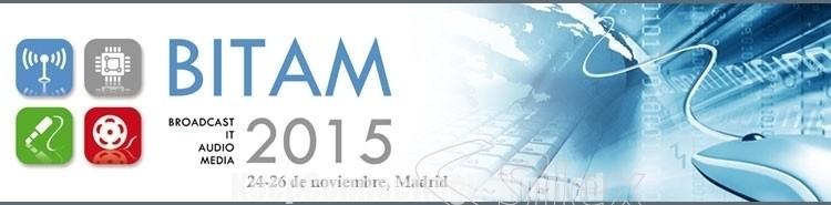BITAM SHOW, la feria de Broadcast, IT, Audio y Media en España